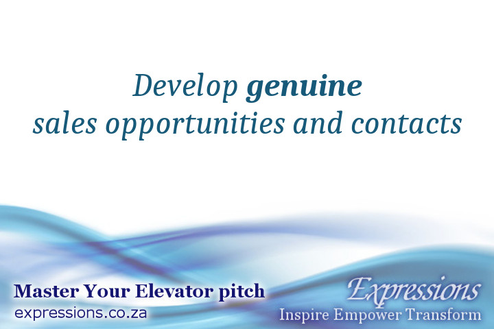 Develop genuine sales opportunities and contacts