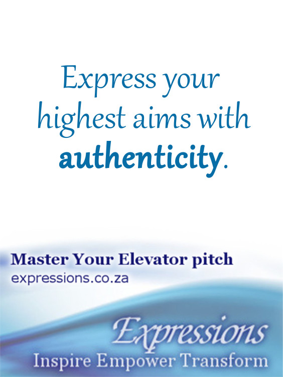 Express your highest aims with authenticity