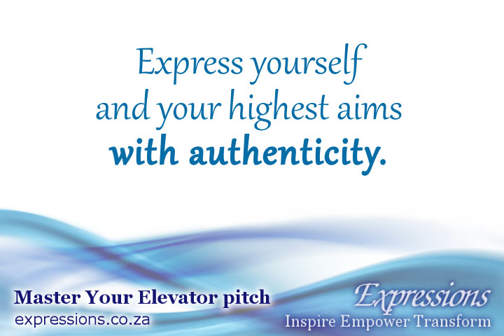 Express yourself and your highest aims with authenticity.