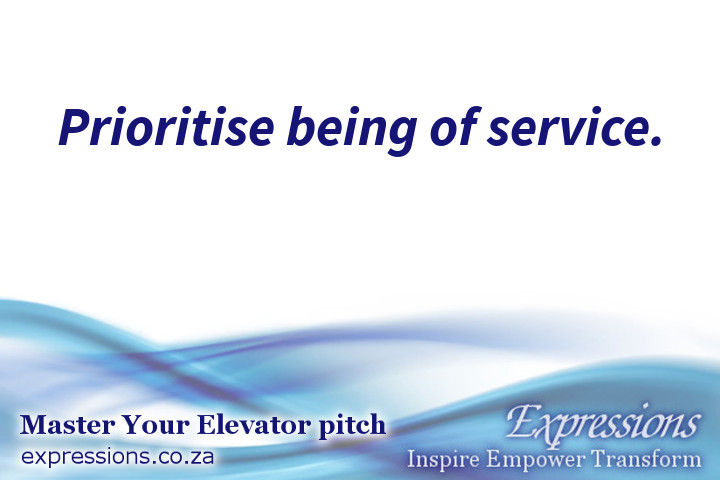 Prioritise being of service