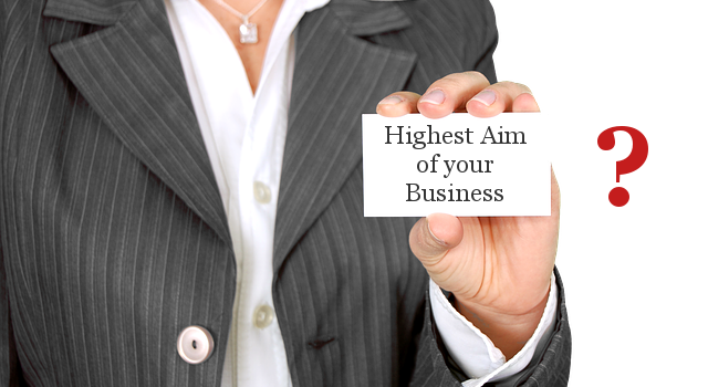 Highest Aim of your Business